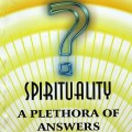 Spirituality - A Plethora of Answers